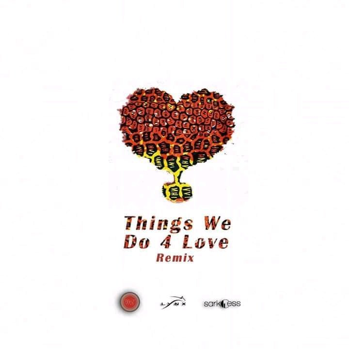 Ko-Jo Cue, Shaker, Sarkodie & Kidi - Things We Do 4 Love (Remix)